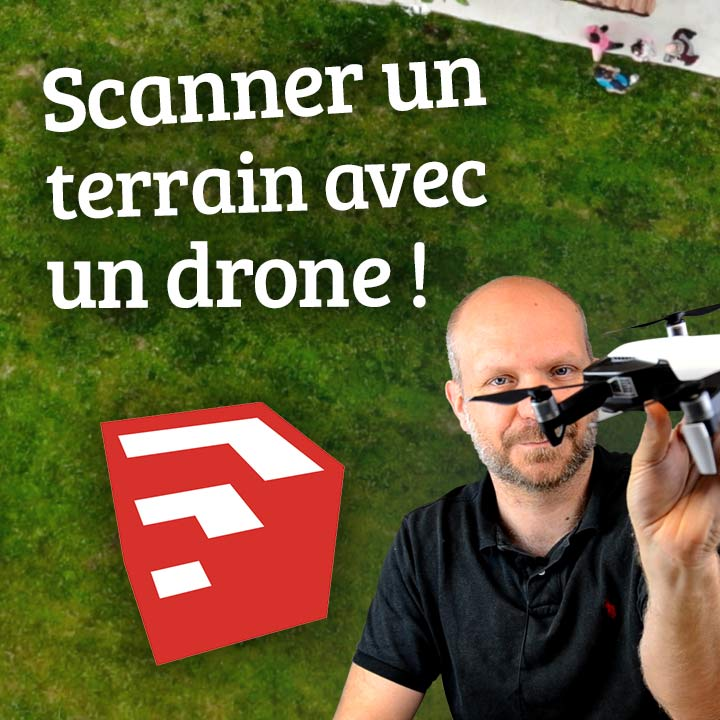 DRONE et SketchUp